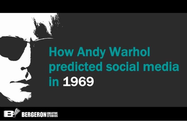 How Andy Warholpredicted social mediain 1969