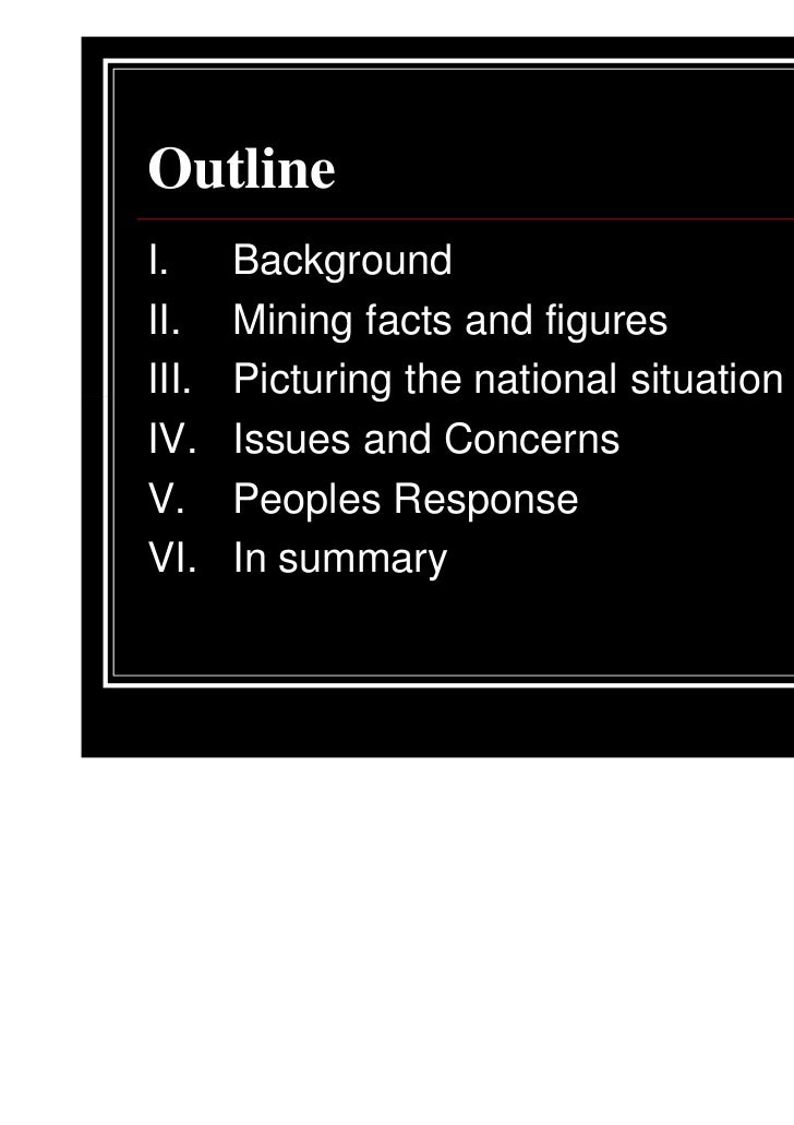 OutlineI.     BackgroundII.    Mining facts and figuresIII.   Picturing the national situationIV.    Issues and ConcernsV....