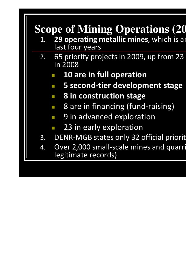 Scope of Mining Operations (2009) 1.   29 operating metallic mines, which is an increase on      last four years 2.   65 p...
