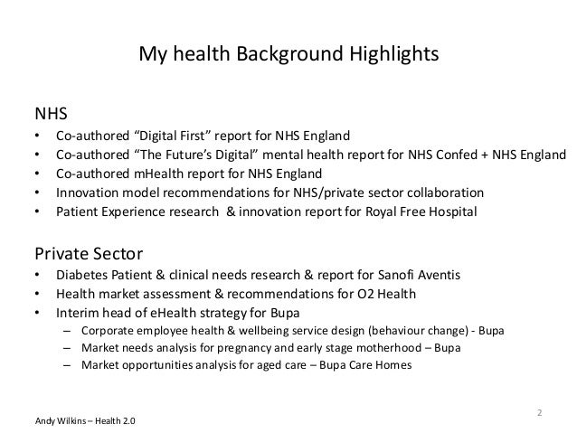"""My health Background Highlights NHS • Co-authored """"Digital First"""" report for NHS England • Co-authored """"The Future's Digit..."""