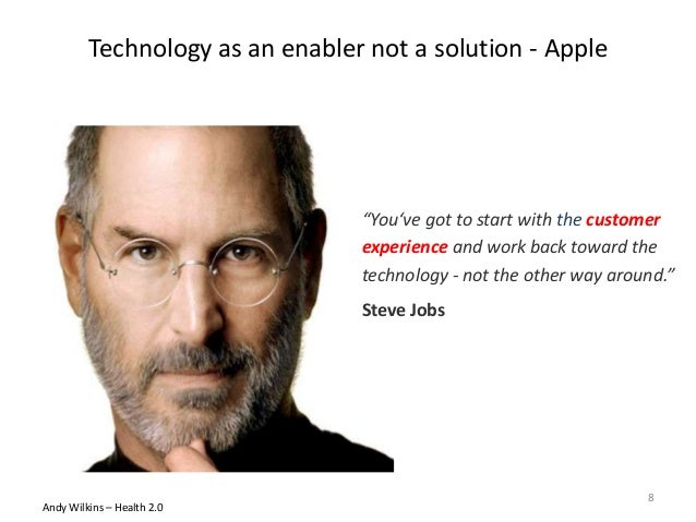 """""""You've got to start with the customer experience and work back toward the technology - not the other way around."""" Steve J..."""