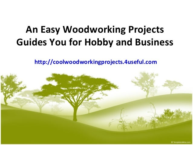 An Easy Woodworking Projects Guides You For Hobby And