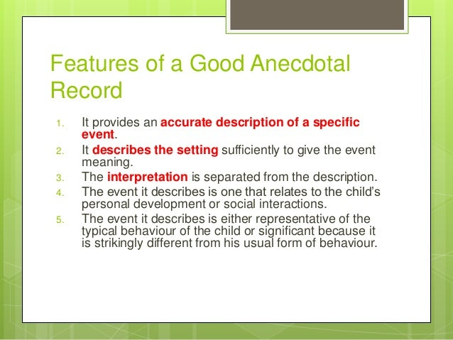 anecdotal records essay Anecdotal records (8) teacher-made tests (9) essay tests (10) true-false test  items (11) multiple choice items (12) matching items (13) completion items (14) .
