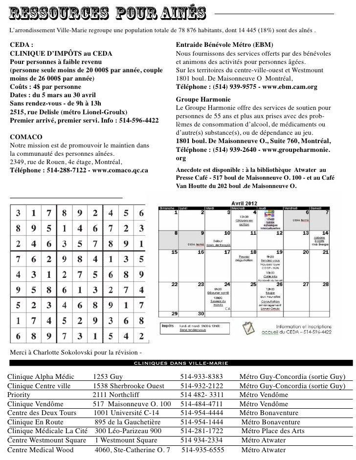 ressources pour ainésL'arrondissement Ville-Marie regroupe une population totale de 78 876 habitants, dont 14 445 (18%) so...