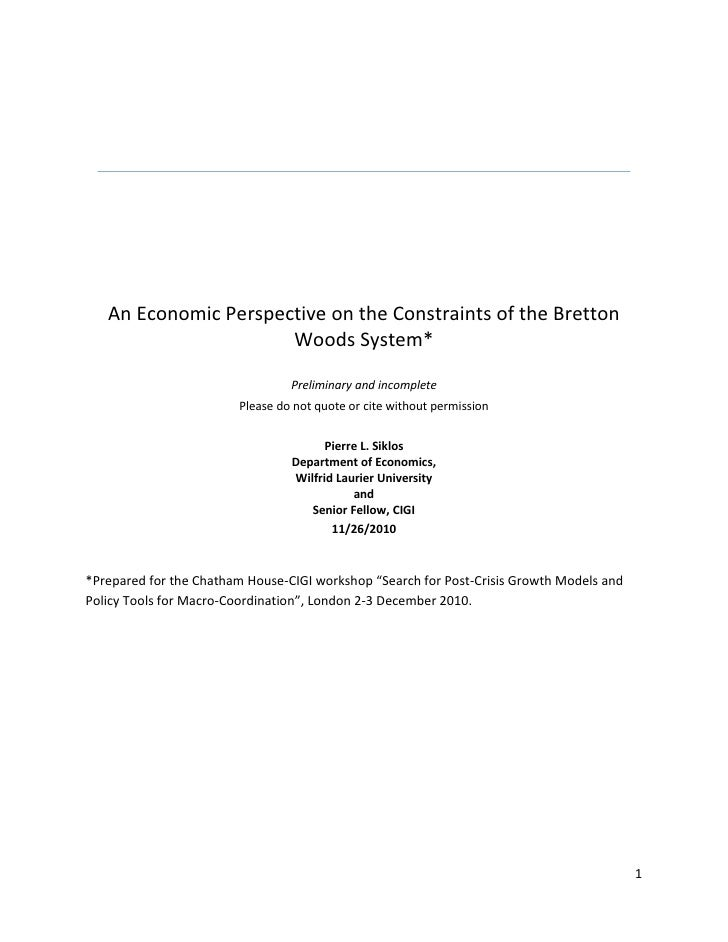 An Economic Perspective on the Constraints of the Bretton Woods System*Preliminary and incompletePlease do not quote or ci...