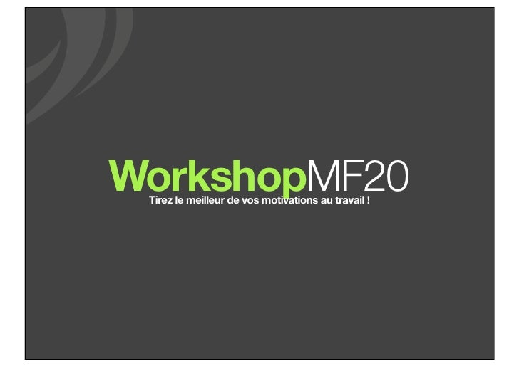 WorkshopMF20 Tirez le meilleur de vos motivations au travail !