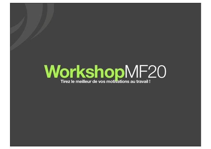 WorkshopMF20 Tirez le meilleur de vos motivations au travail !