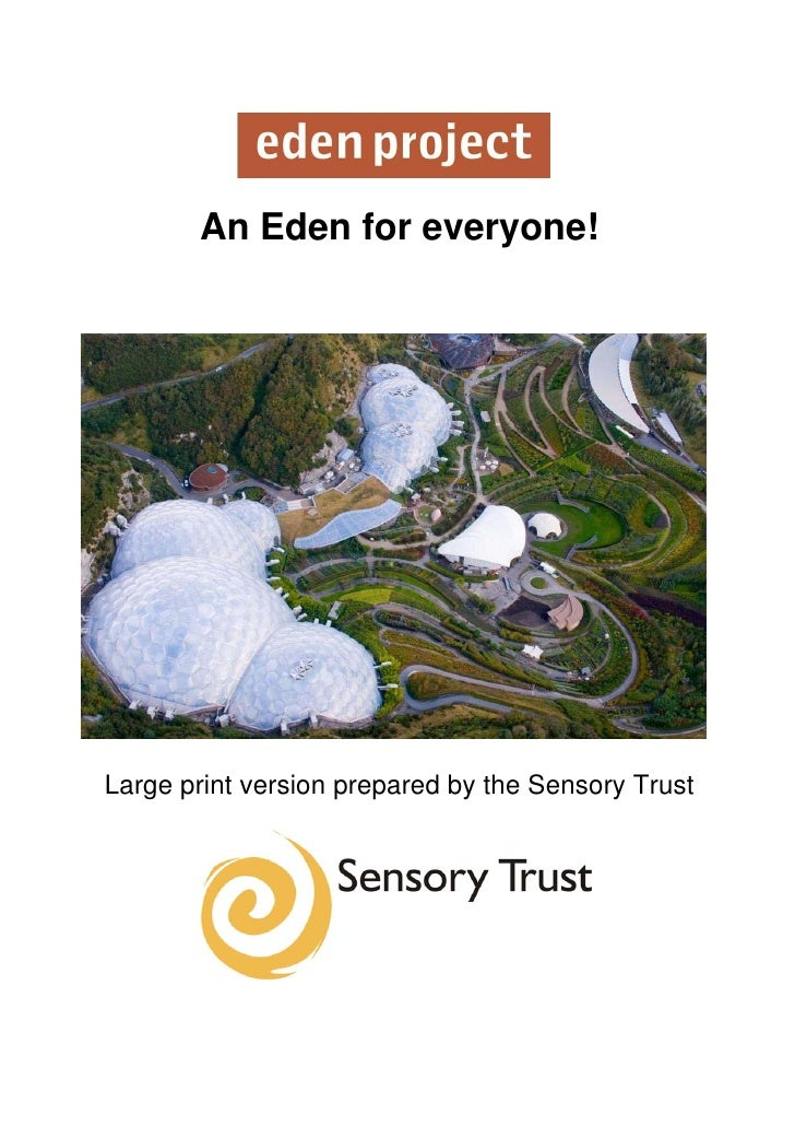 An Eden for everyone!Large print version prepared by the Sensory Trust