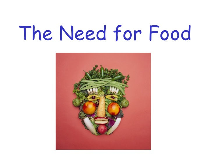 The Need for Food