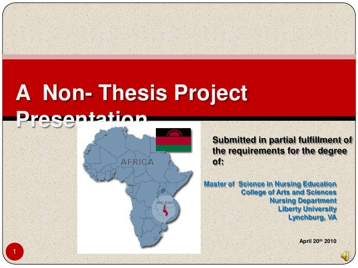 1<br />A  Non- Thesis Project Presentation<br />Submitted in partial fulfillment of the requirements for the degree of:<br...