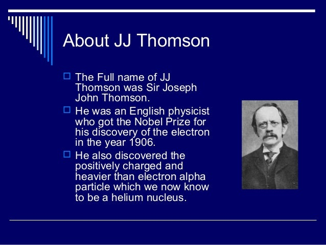a biography of joseph john thomson the discoverer of the subatomic particle The electron was discovered in 1897 by the english by the english physicist joseph john thomson and later as the electron in subatomic particle.
