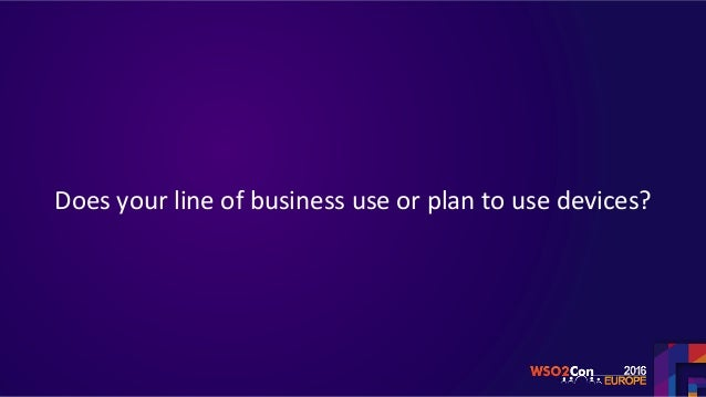 Does	your	line	of	business	use	or	plan	to	use	devices?