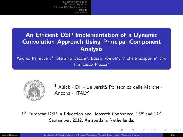 Dynamic ConvolutionProposed AlgorithmEfficient DSP ImplementationResultsConclusionAn Efficient DSP Implementation of a Dynamic...