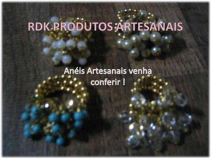 RDK Produtos artesanais<br />Anéis Artesanais venha conferir ! <br />
