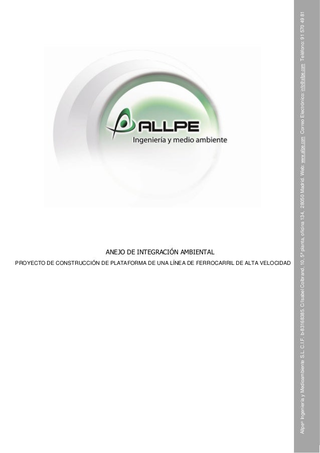 Allpe®IngenieríayMedioambienteS.L.C.I.F.b-83168385.C/IsabelColbrand,10,5ªplanta,oficina134,28050Madrid.Web:www.allpe.comCo...