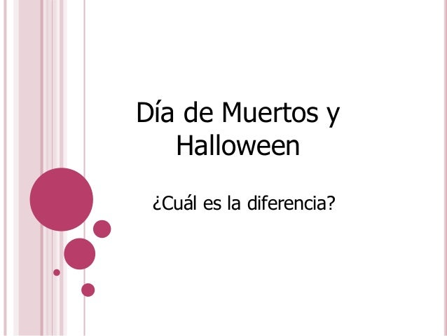 Día de Muertos y Halloween ¿Cuál es la diferencia?