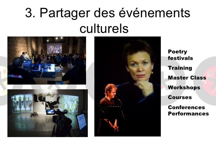 Prochain défis:    la co-création• Inviter des artistes locaux pour  créer emsemble avec dautres• Et entre eux et le publi...