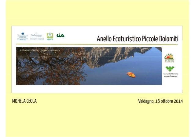L 39 anello ecoturistico piccole dolomiti un 39 opportunit for Piccole planimetrie per l home office