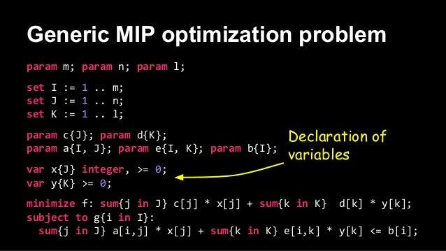 param m; param n; param l; set I := 1 .. m; set J := 1 .. n; set K := 1 .. l; param c{J}; param d{K}; param a{I, J}; param...