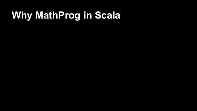 Why MathProg in Scala