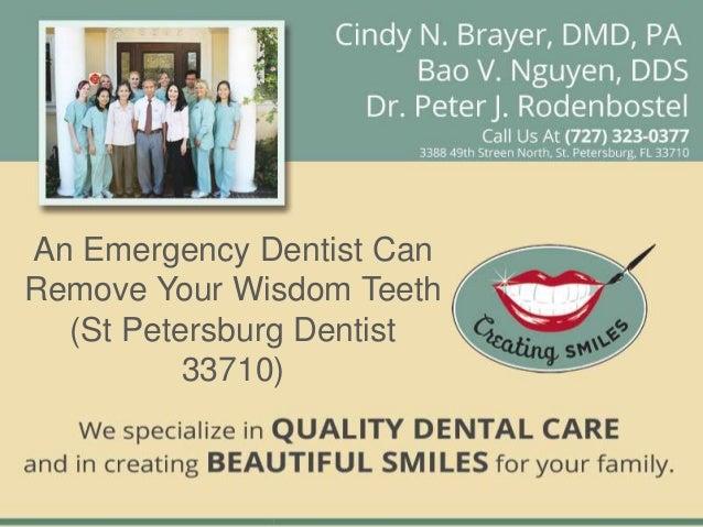 An Emergency Dentist CanRemove Your Wisdom Teeth  (St Petersburg Dentist          33710)