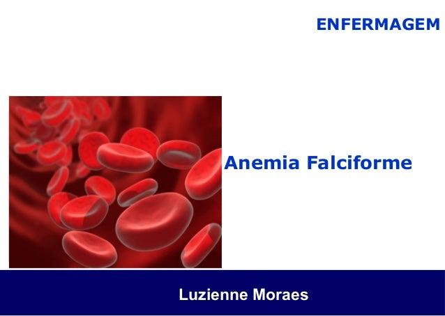 Anemia Falciforme ENFERMAGEM Luzienne Moraes