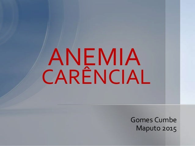 Gomes Cumbe Maputo 2015 ANEMIA CARÊNCIAL