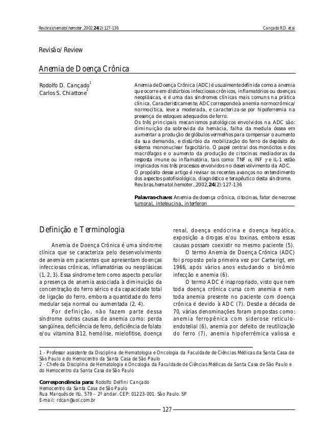 Cançado R.D. et al 127 Rev.bras.hematol.hemoter.,2002,24(2):127-136 Anemia de Doença Crônica Rodolfo D. Cançado 1 Carlos S...