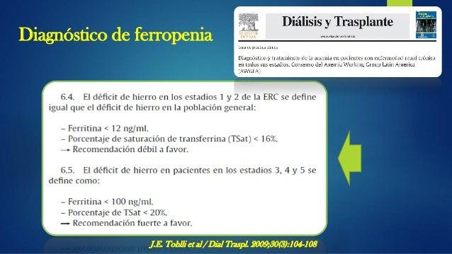  EN TODOS LOS PACIENTES CON ERC QUE PRESENTEN ANEMIA Y/O ESTÉN BAJO TRATAMIENTO CON AEE SE DEBEN CONOCER LOS INDICADORES ...