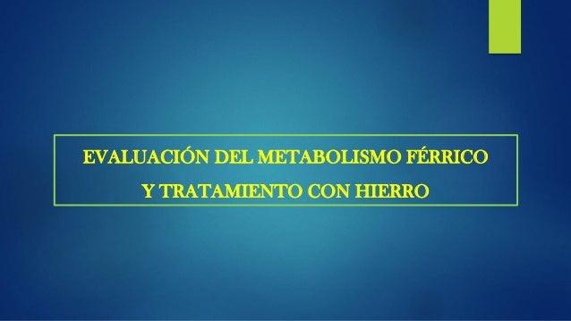  La ferritina sérica evalúa el hierro de depósito tisular, su valor es influenciado por la presencia de procesos inflamat...