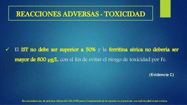 REACCIONES ADVERSAS - TOXICIDAD Hierro endovenoso.  Las reacciones agudas leves incluyen: exantema cutáneo, hipotensión, ...