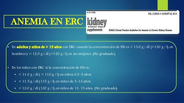  En el paciente adulto se establece el diagnostico de anemia cuando el valor de la hemoglobina es menor a 13.5 mg/dl en e...