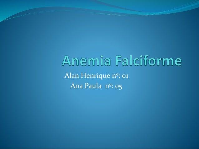 Alan Henrique nº: 01 Ana Paula nº: 05