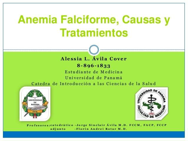 Anemia Falciforme, Causas y Tratamientos Alessia L. Ávila Cover 8-896-1833 E s t u d i a n t e d e M e d i c i n a U n i v...