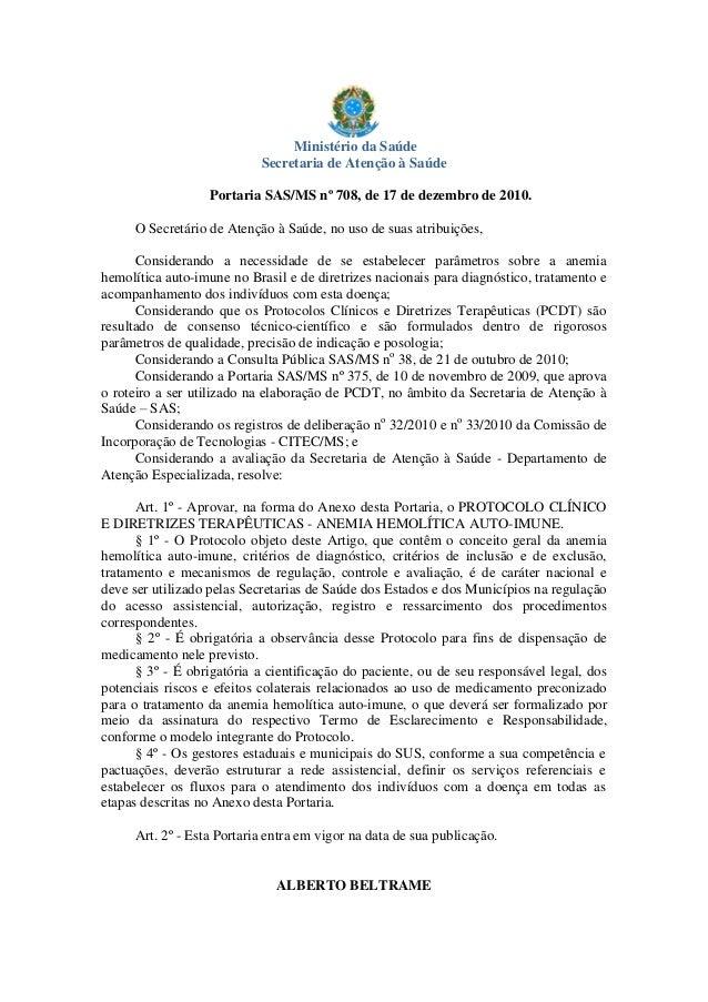 Ministério da Saúde Secretaria de Atenção à Saúde Portaria SAS/MS nº 708, de 17 de dezembro de 2010. O Secretário de Atenç...