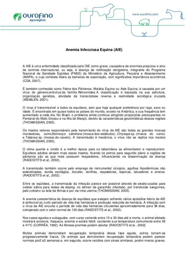 Anemia Infecciosa Equina (AIE) A AIE é uma enfermidade classificada pela OIE como grave, causadora de enormes prejuízos e ...