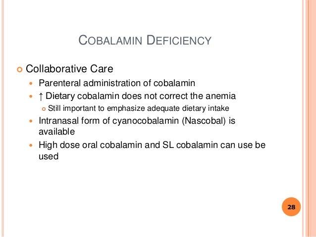 COBALAMIN DEFICIENCY  Collaborative Care  Parenteral administration of cobalamin  ↑ Dietary cobalamin does not correct ...