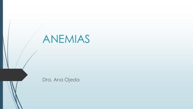 ANEMIAS Dra. Ana Ojeda