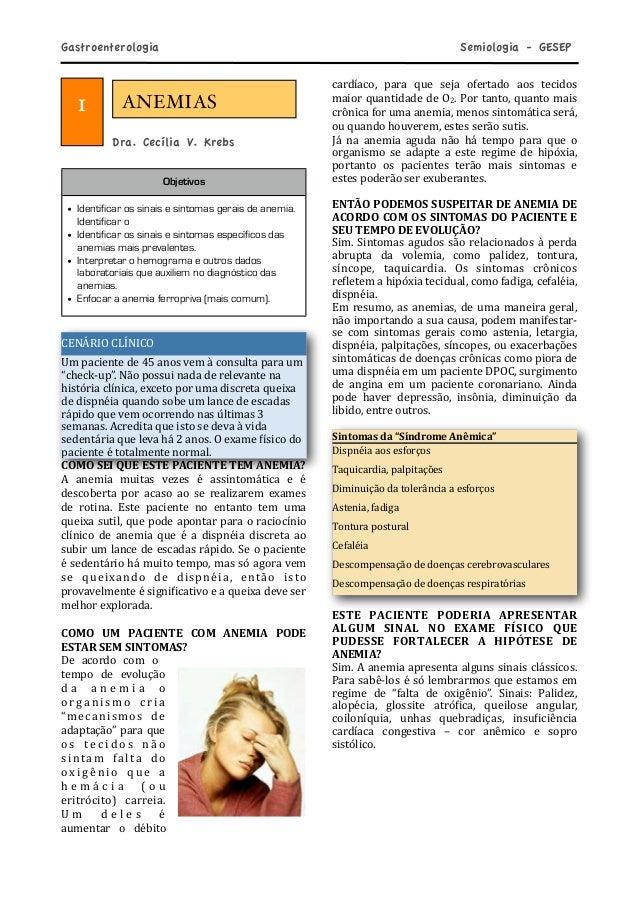 1 Dra. Cecília V. Krebs Objetivos • Identificar os sinais e sintomas gerais de anemia. Identificar o • Identificar os sina...