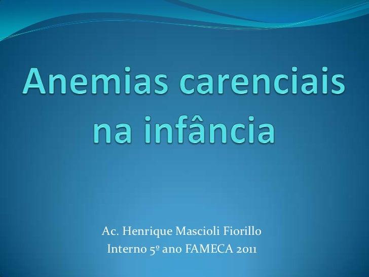 Ac. Henrique Mascioli Fiorillo Interno 5º ano FAMECA 2011