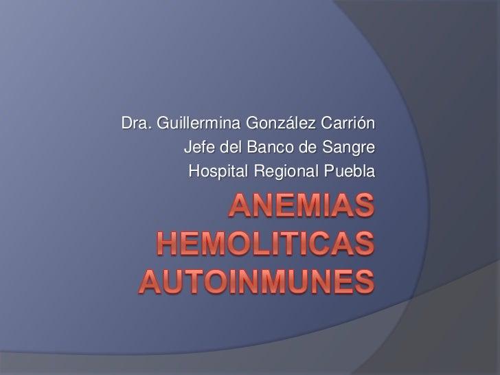 Dra. Guillermina González Carrión        Jefe del Banco de Sangre          Hospital Regional Puebla
