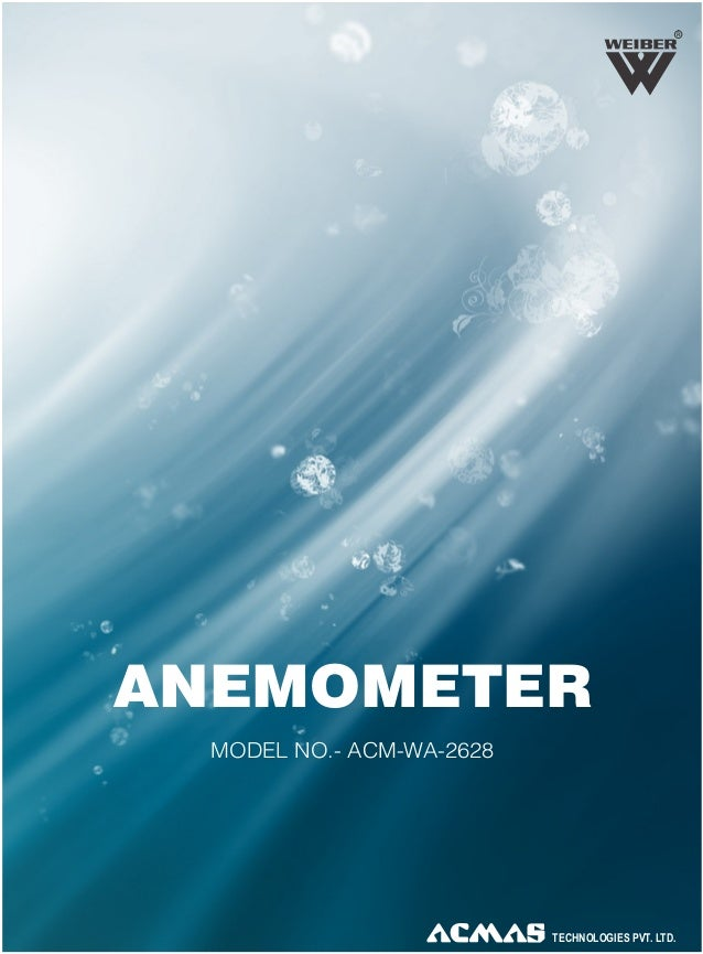 R  ANEMOMETER MODEL NO.- ACM-WA-2628  TECHNOLOGIES PVT. LTD.
