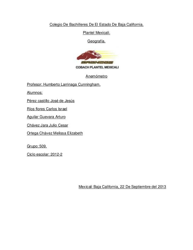 Colegio De Bachilleres De El Estado De Baja California. Plantel Mexicali. Geografía.  Anemómetro Profesor: Humberto Larrin...