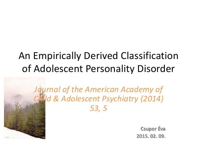 An Empirically Derived Classification of Adolescent Personality Disorder Journal of the American Academy of Child & Adoles...