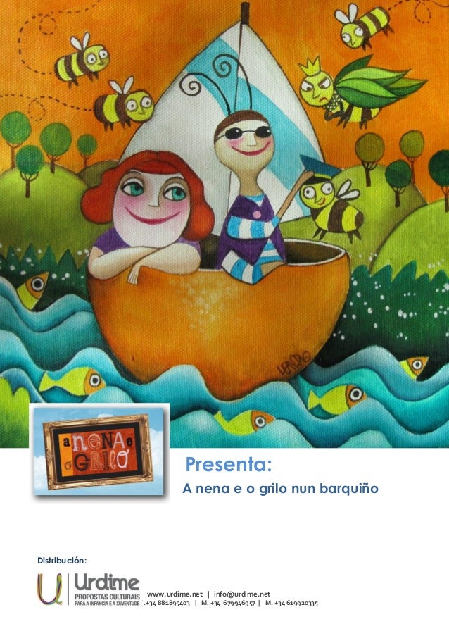 Presenta: A nena e o grilo nun barquiño Distribución: www.urdime.net | info@urdime.net T .+34 881895403 | M. +34 679946957...