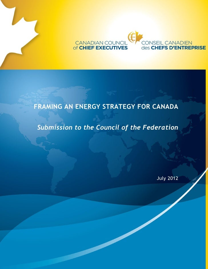 FRAMING AN ENERGY STRATEGY FOR CANADASubmission to the Council of the Federation                                    July 2...