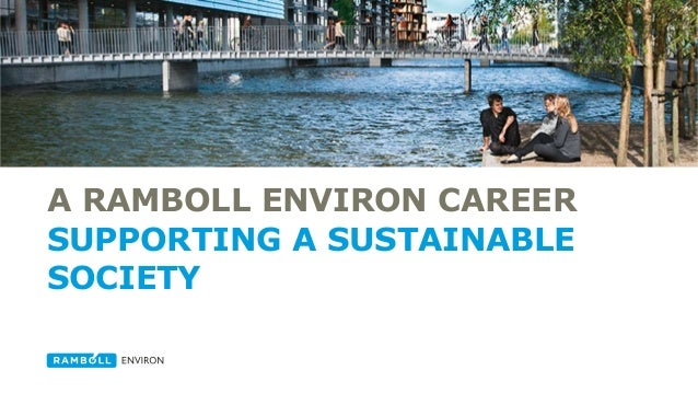 A RAMBOLL ENVIRON CAREER SUPPORTING A SUSTAINABLE SOCIETY