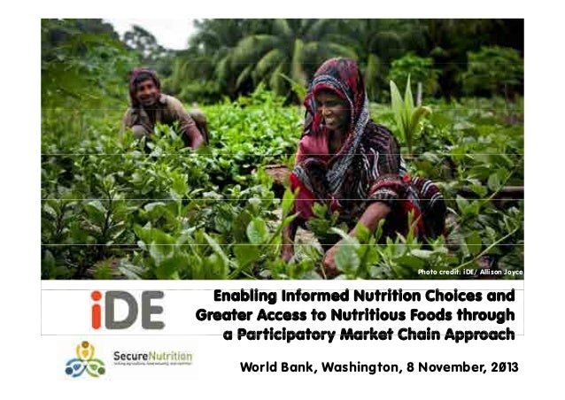 Photo credit: iDE/ Allison Joyce  Enabling Informed Nutrition Choices and bli I f d N t iti Ch i d Greater Access to Nutri...