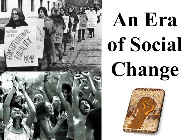 social changes in the 1960s Social change, in sociology, the alteration of mechanisms within the social structure, characterized by changes in cultural symbols, rules of behaviour, social organizations, or value systems throughout the historical development of their discipline, sociologists have borrowed models of social.