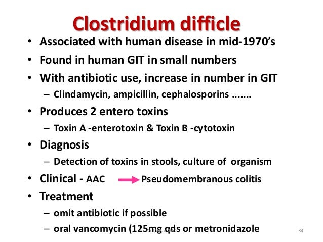 Clostridium difficle• Associated with human disease in mid-1970's• Found in human GIT in small numbers• With antibiotic us...